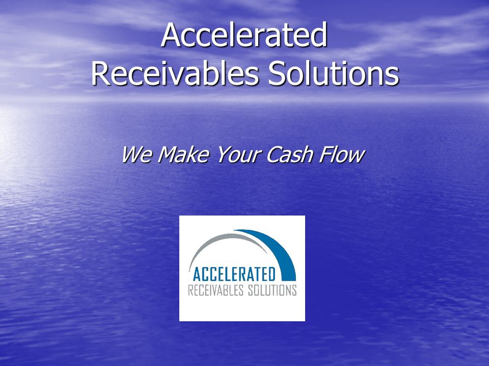 Accelerated Receivables Solutions We Make Your Cash Flow