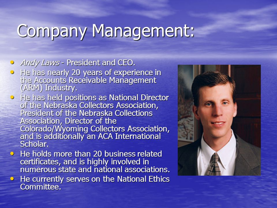 Management Continued: David Laws - Chief Operating Officer.