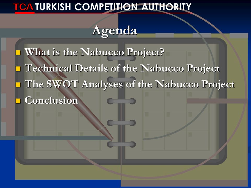 Agenda What is the Nabucco Project? What is the Nabucco Project? Technical Details of the Nabucco Project Technical Details of the Nabucco Project The