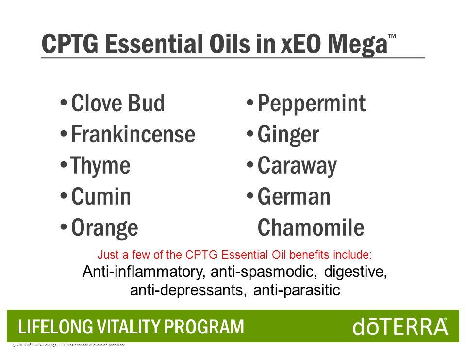 CPTG Essential Oils in xEO Mega Clove Bud Frankincense Thyme Cumin Orange © 2008 dōTERRA Holdings, LLC, Unauthorized duplication prohibited Peppermint