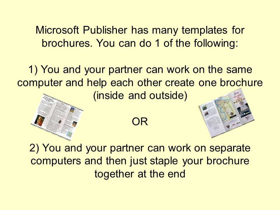 Microsoft Publisher has many templates for brochures.