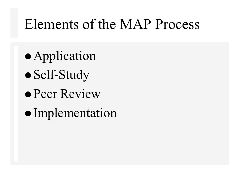 Elements of the MAP Process Application Self-Study Peer Review Implementation