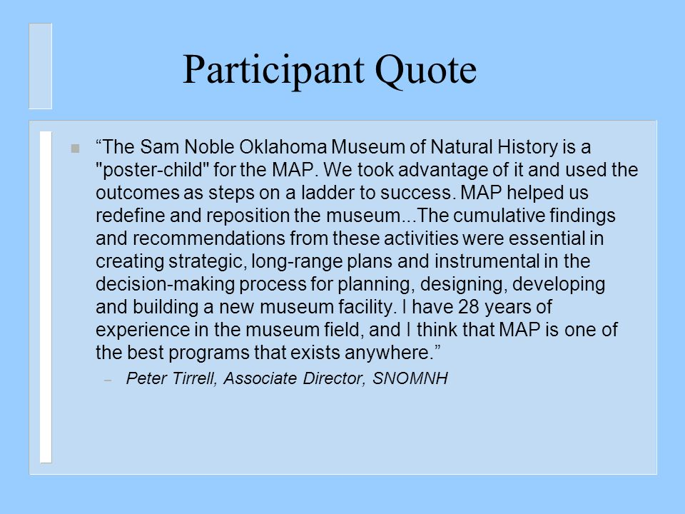 Participant Quote n The Sam Noble Oklahoma Museum of Natural History is a