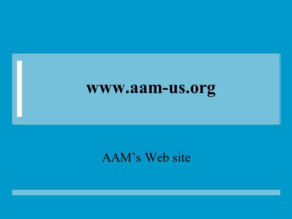 www.aam-us.org AAMs Web site