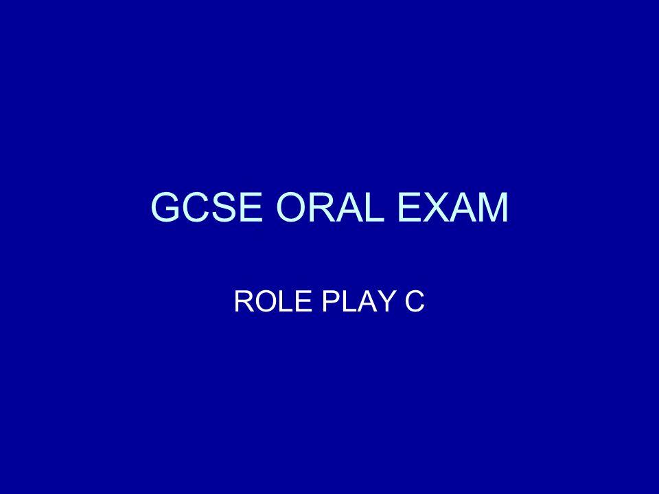 GCSE ORAL EXAM ROLE PLAY C