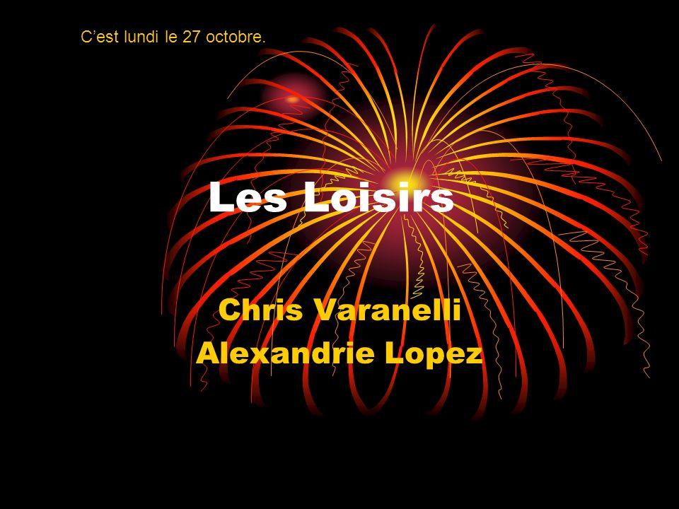 Les Loisirs Chris Varanelli Alexandrie Lopez Cest lundi le 27 octobre.