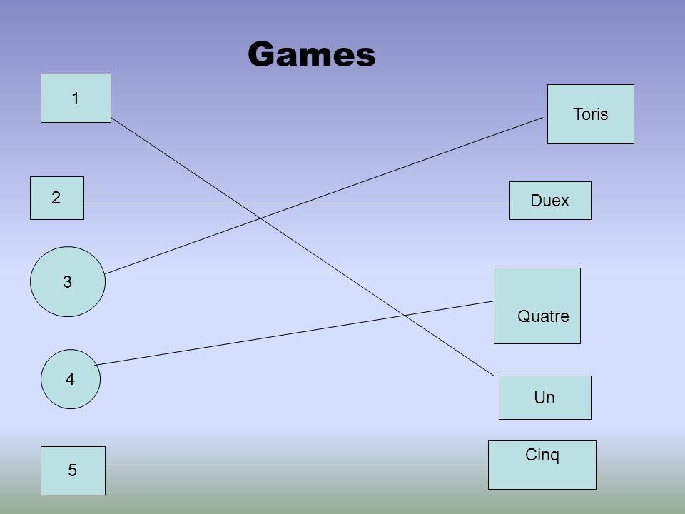1 Un 2 Duex Games 3 4 5 Toris Quatre Cinq
