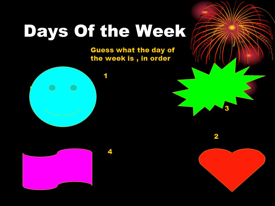 jeudi mercredi MARDI Lundi Days Of the Week Guess what the day of the week is, in order 3 4 1 2