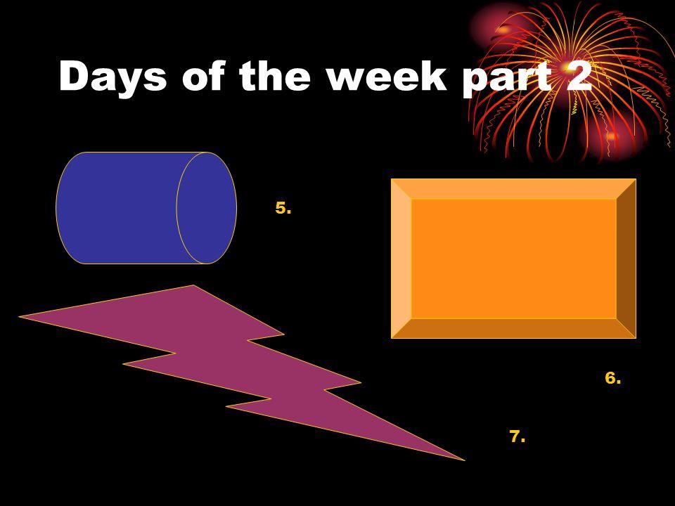 samedi vendredi Days of the week part 2 5. 6. dimanche 7.