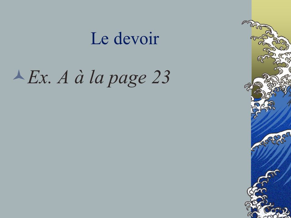 Le devoir Ex. A à la page 23