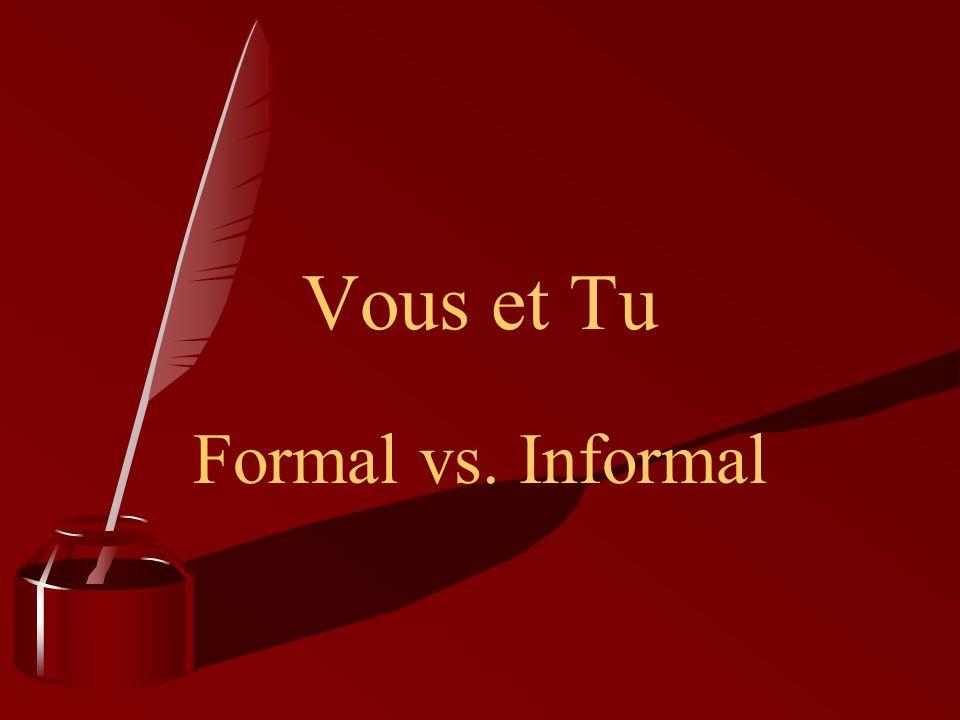 Vous et Tu Formal vs. Informal