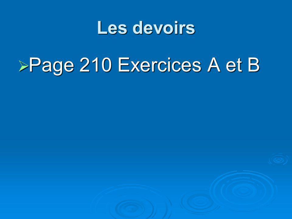 Les devoirs Page 210 Exercices A et B Page 210 Exercices A et B