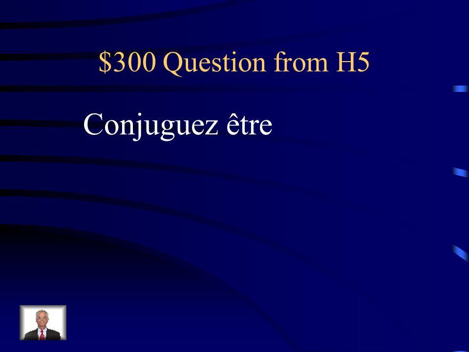 $200 Answer from H5 Jainous avons Tu asvous avez Il ails ont