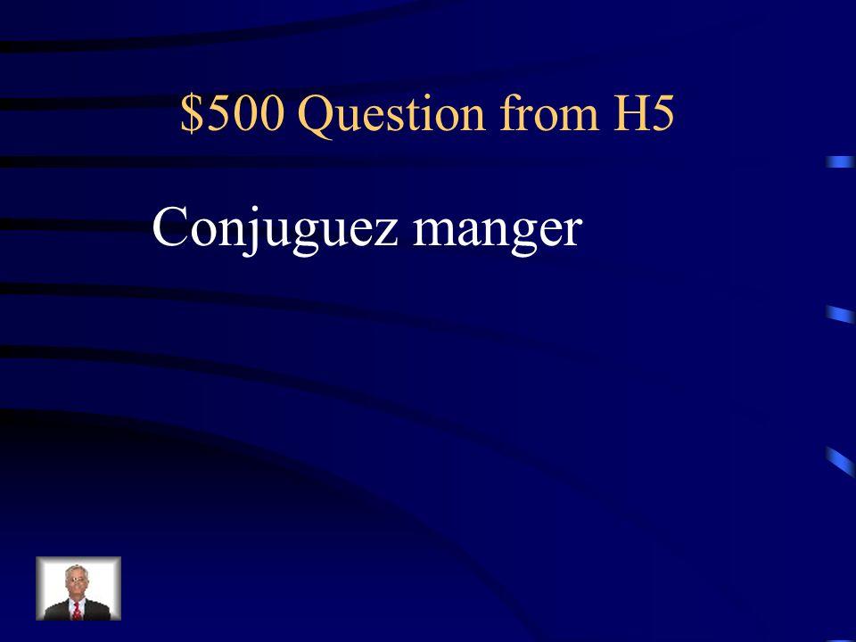 $400 Answer from H5 Je faisnous faisons Tu faisvous faites Il faitils font