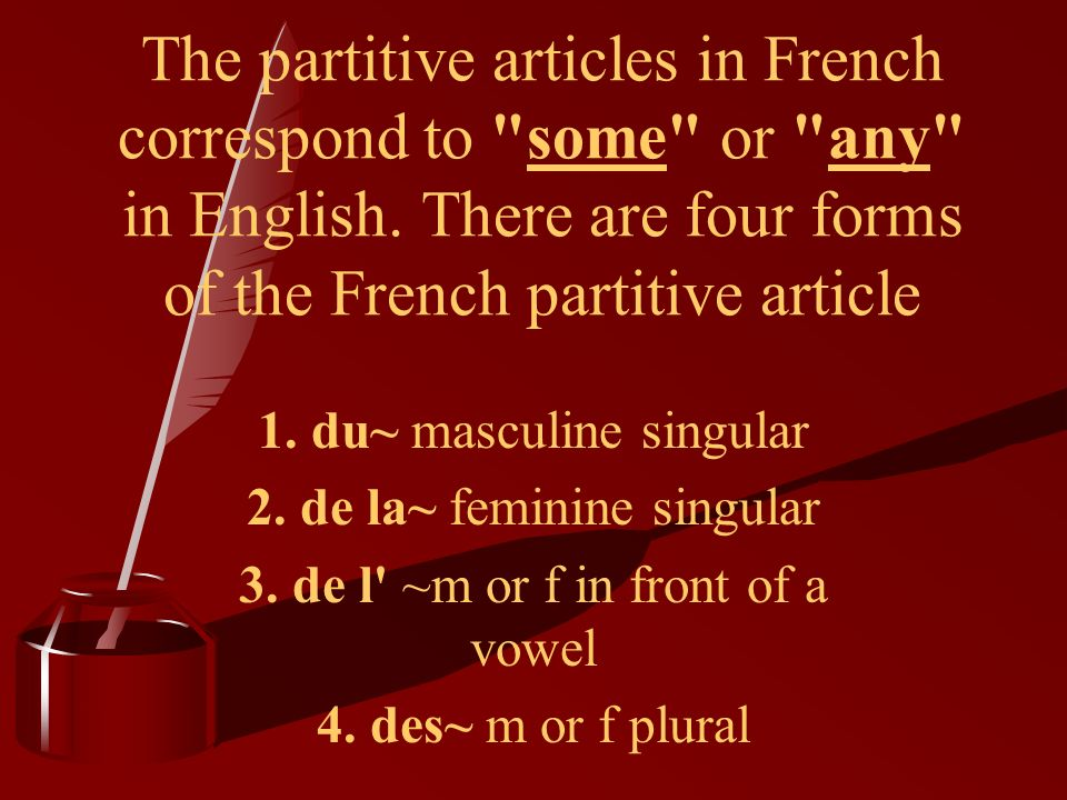 When followed by the definite articles le and les, de contracts with them into a single word: de + le=du du salon de + les=des des villes But de does not contract with la or l de + la=de la de la femme de + l =de l de l homme