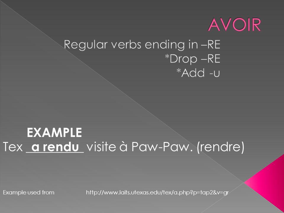 EXAMPLE Tex _________ visite à Paw-Paw.