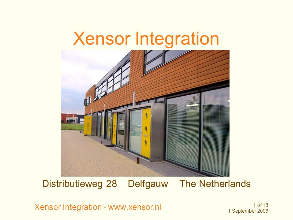 Xensor Integration - www.xensor.nl 2 of 18 1 September 2006 Contents About Xensor Product types Standard products Applications Cleanroom Customers Standard product examples