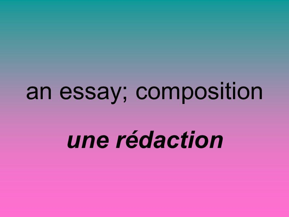 an essay; composition une rédaction