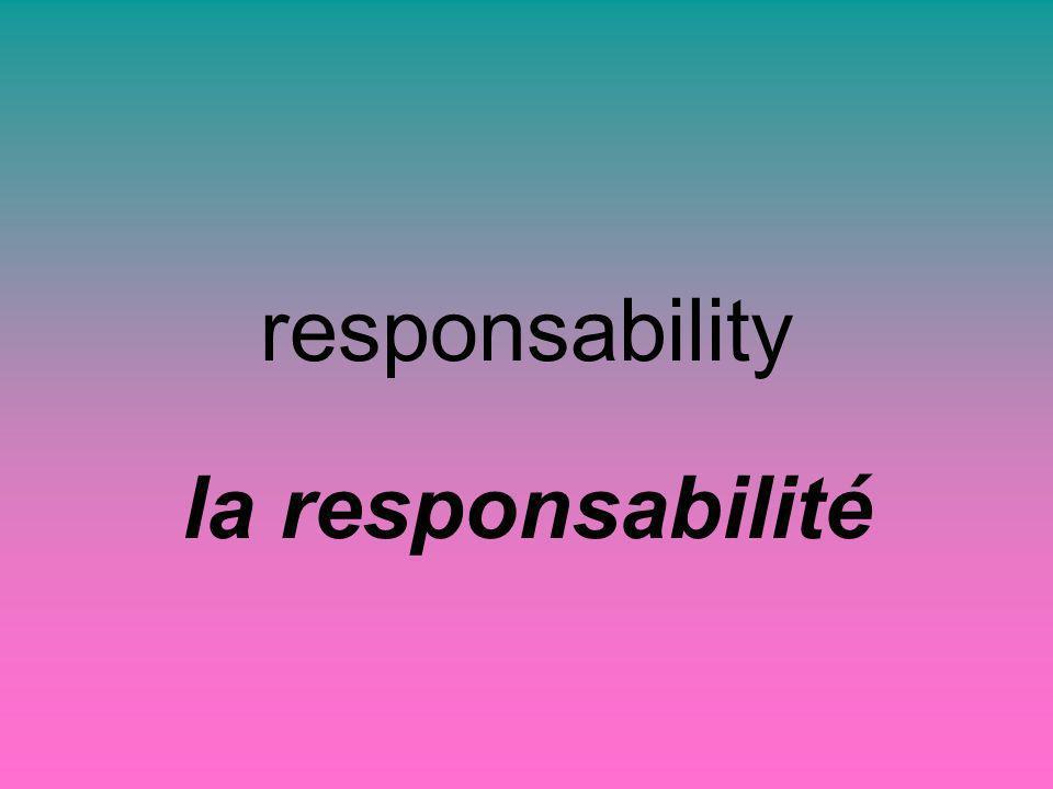 responsability la responsabilité