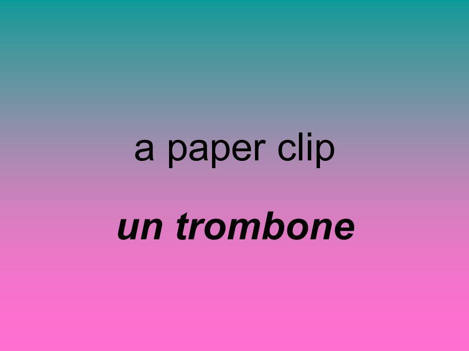 a paper clip un trombone