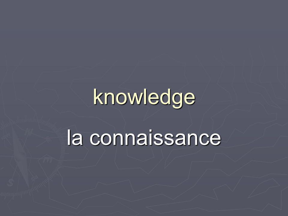 knowledge la connaissance