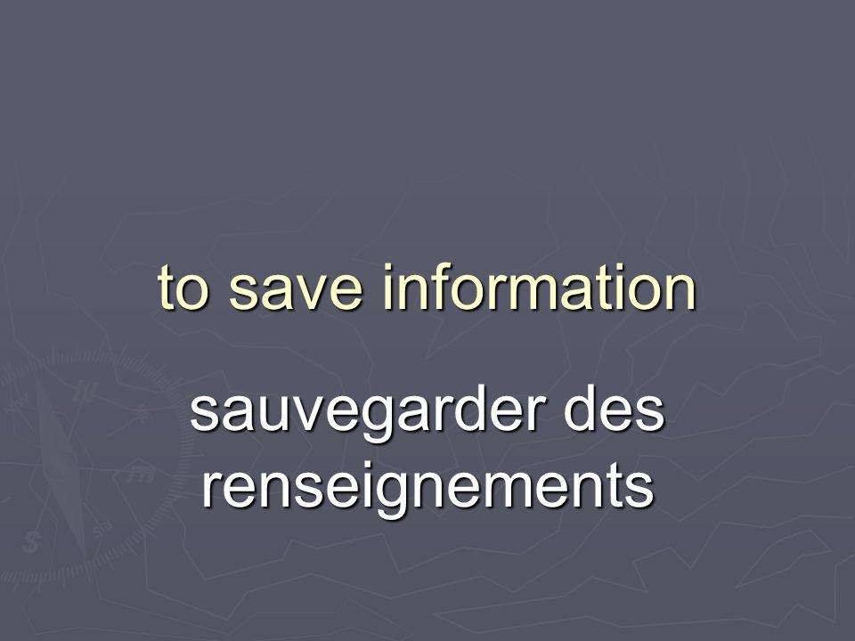to save information sauvegarder des renseignements
