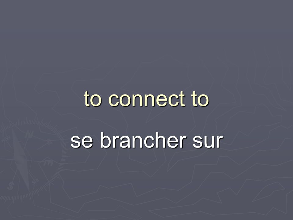 to connect to se brancher sur