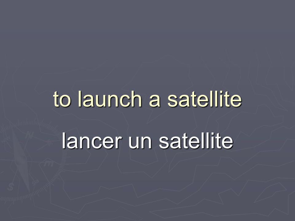 to launch a satellite lancer un satellite