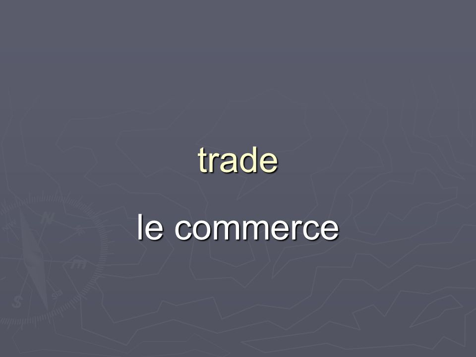 trade le commerce