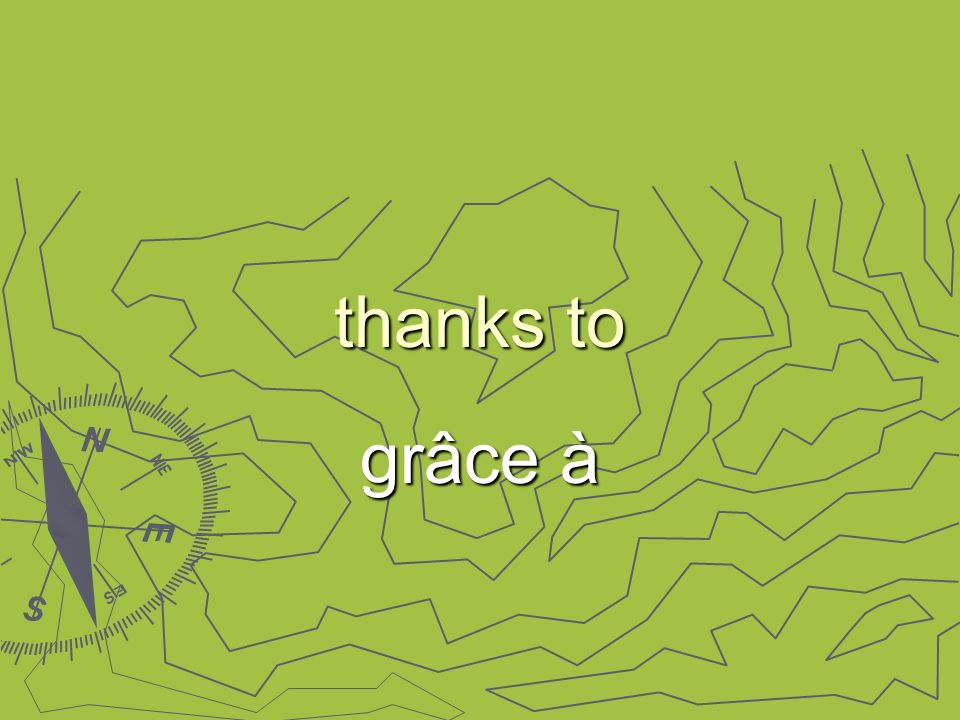 thanks to grâce à