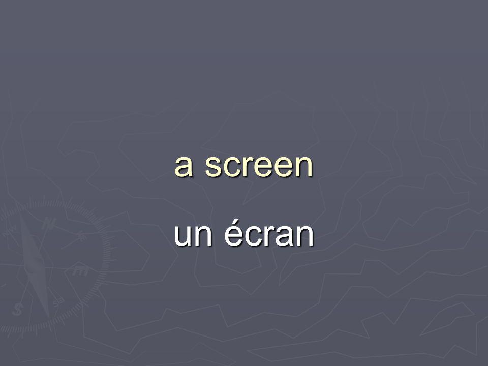 a screen un écran