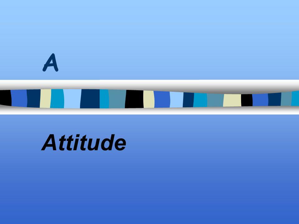 A Attitude
