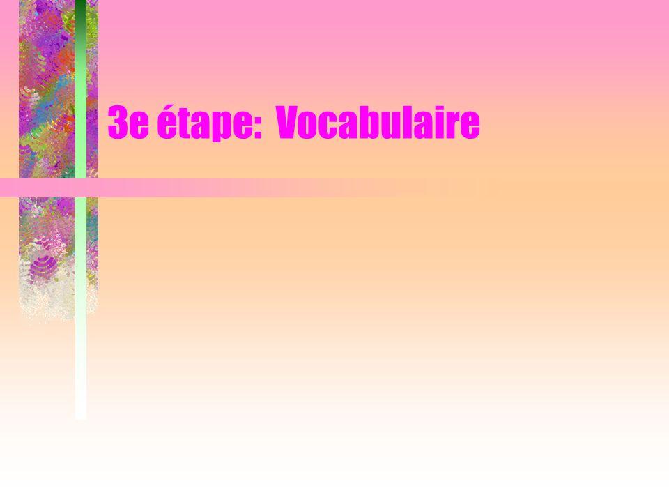 3e étape: Vocabulaire