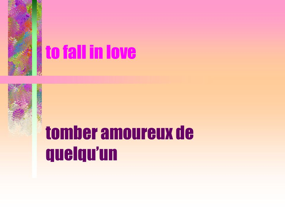to fall in love tomber amoureux de quelquun