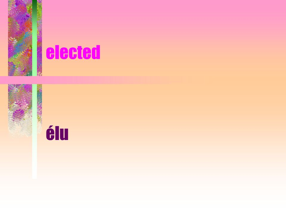 elected élu