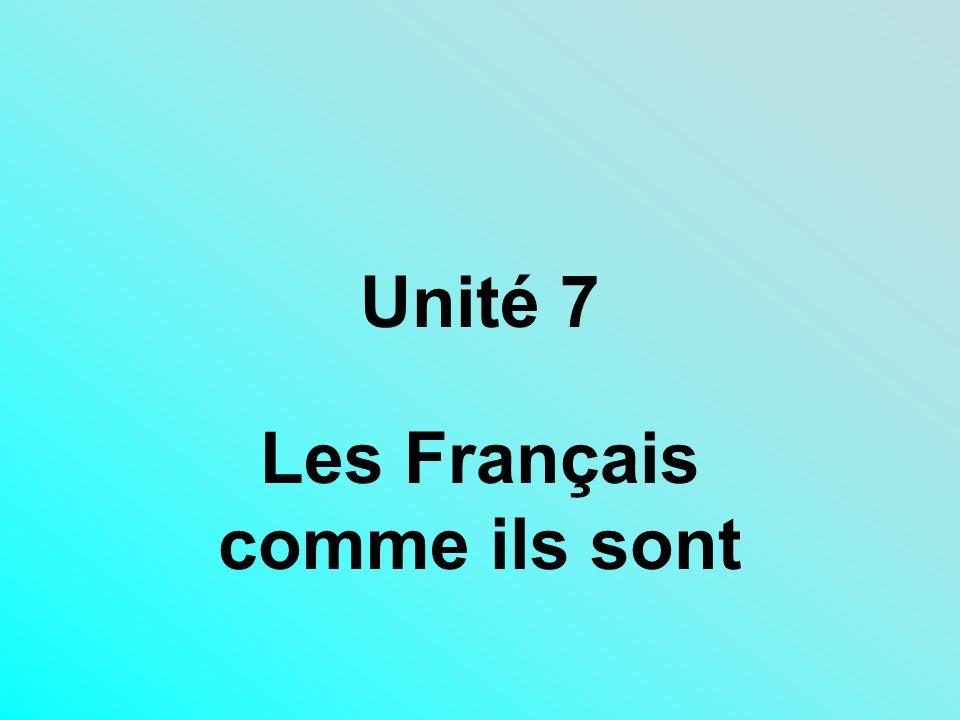Unité 7 Les Français comme ils sont