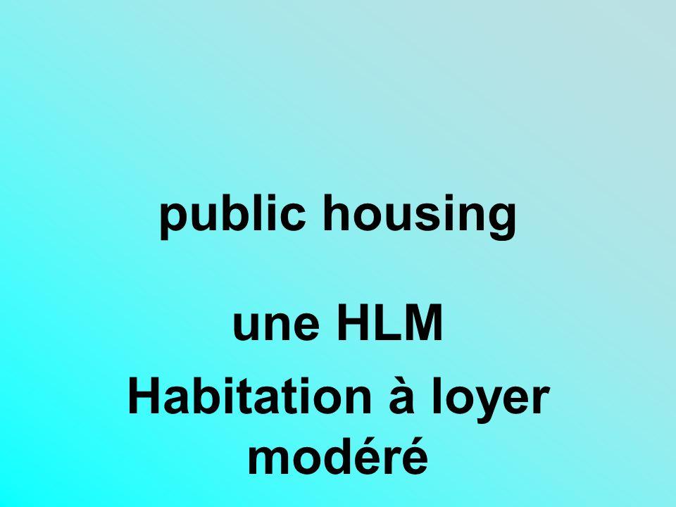 public housing une HLM Habitation à loyer modéré
