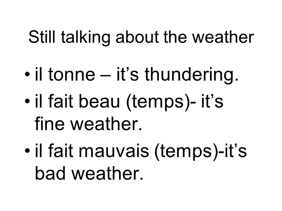 Still talking about the weather il tonne – its thundering.