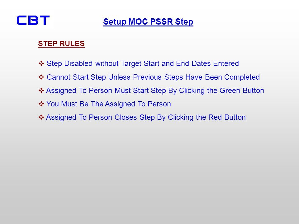 Setup MOC PSSR Step Step Disabled without Target Start and End Dates Entered Cannot Start Step Unless Previous Steps Have Been Completed Assigned To P