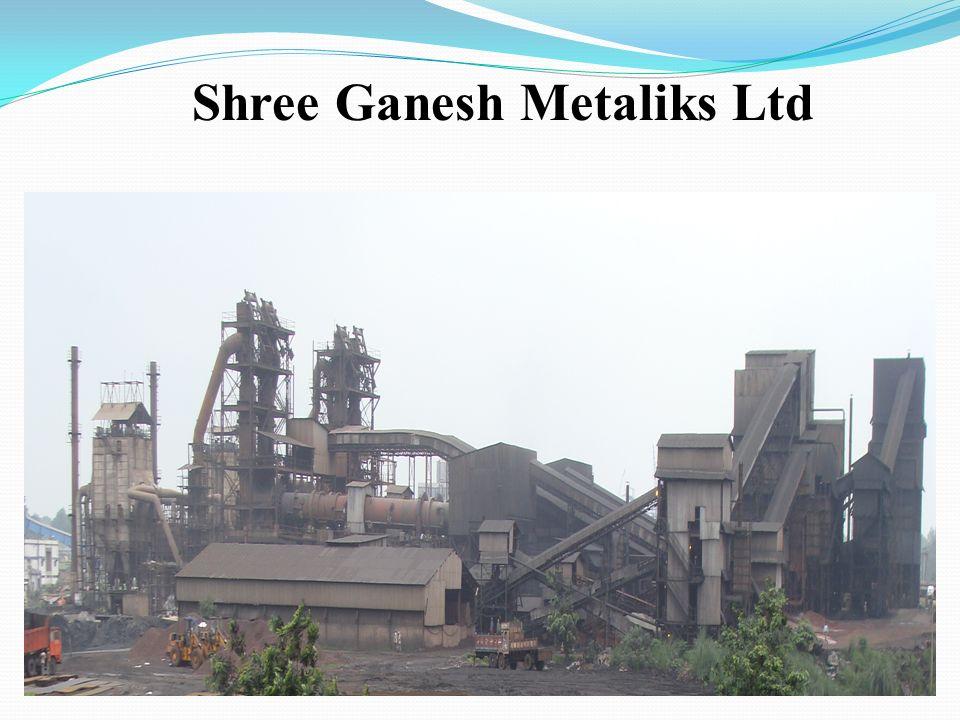 Shree Ganesh Metaliks Ltd