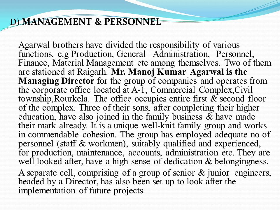 D) MANAGEMENT & PERSONNEL Agarwal brothers have divided the responsibility of various functions, e.g Production, General Administration, Personnel, Fi