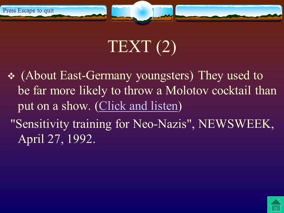 Press Escape to quit TRANSLATION (2) Autrefois, on s attendait beaucoup plus voir les jeunes de lAllemagne de lEst jeter un cocktail Molotov qu organiser un spectacle.