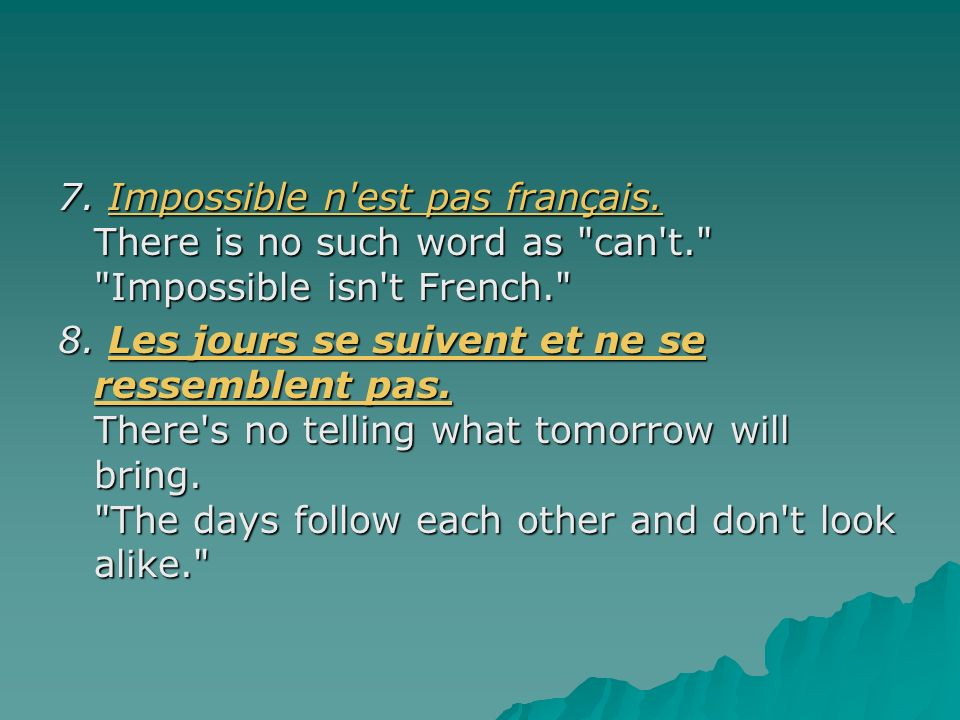 7. Impossible n'est pas français. There is no such word as