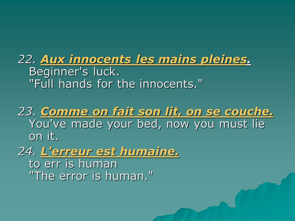 22. Aux innocents les mains pleines. Beginner's luck.