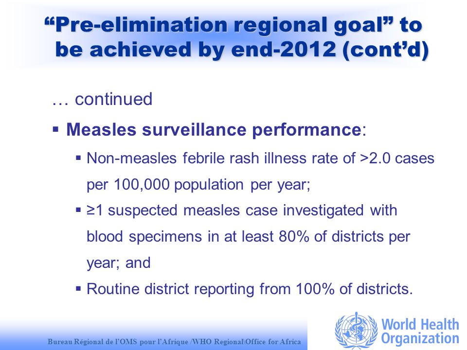 Bureau Régional de lOMS pour lAfrique /WHO Regional\Office for Africa … continued Measles surveillance performance: Non-measles febrile rash illness r