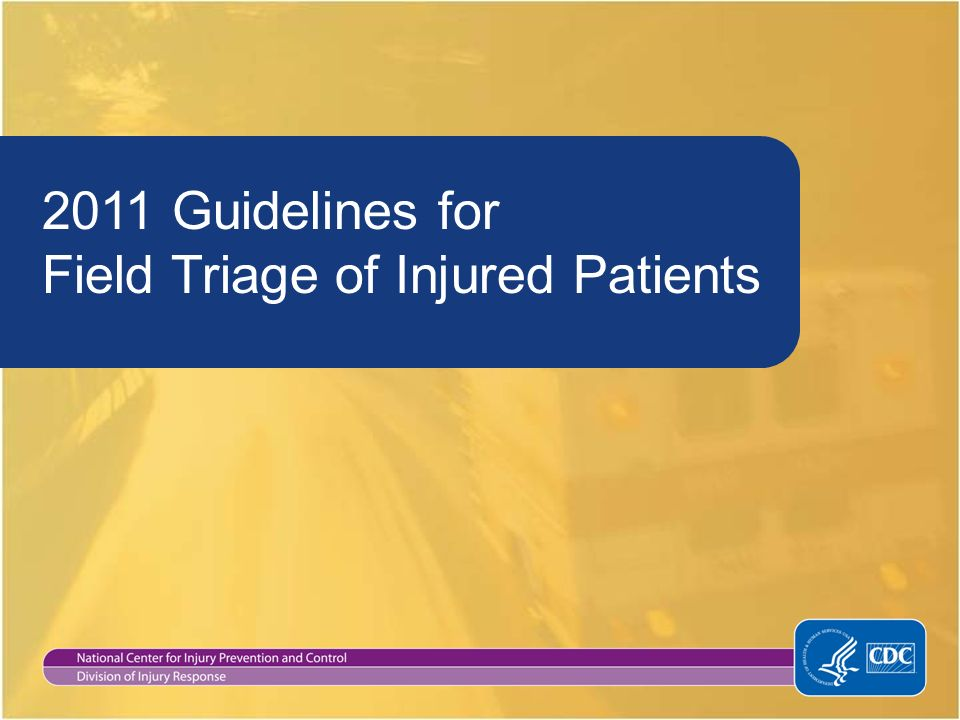 2011 Guidelines for Field Triage of Injured Patients