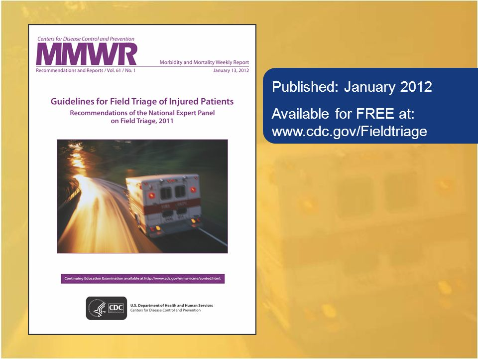 Published: January 2012 Available for FREE at: www.cdc.gov/Fieldtriage