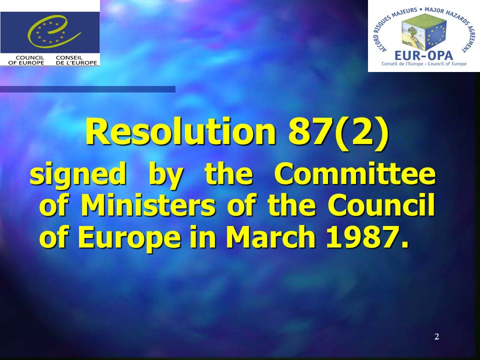 2 Resolution 87(2) signed by the Committee of Ministers of the Council of Europe in March 1987.