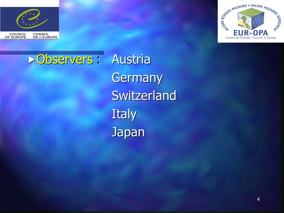 4 Observers : Austria Observers : AustriaGermanySwitzerlandItalyJapan