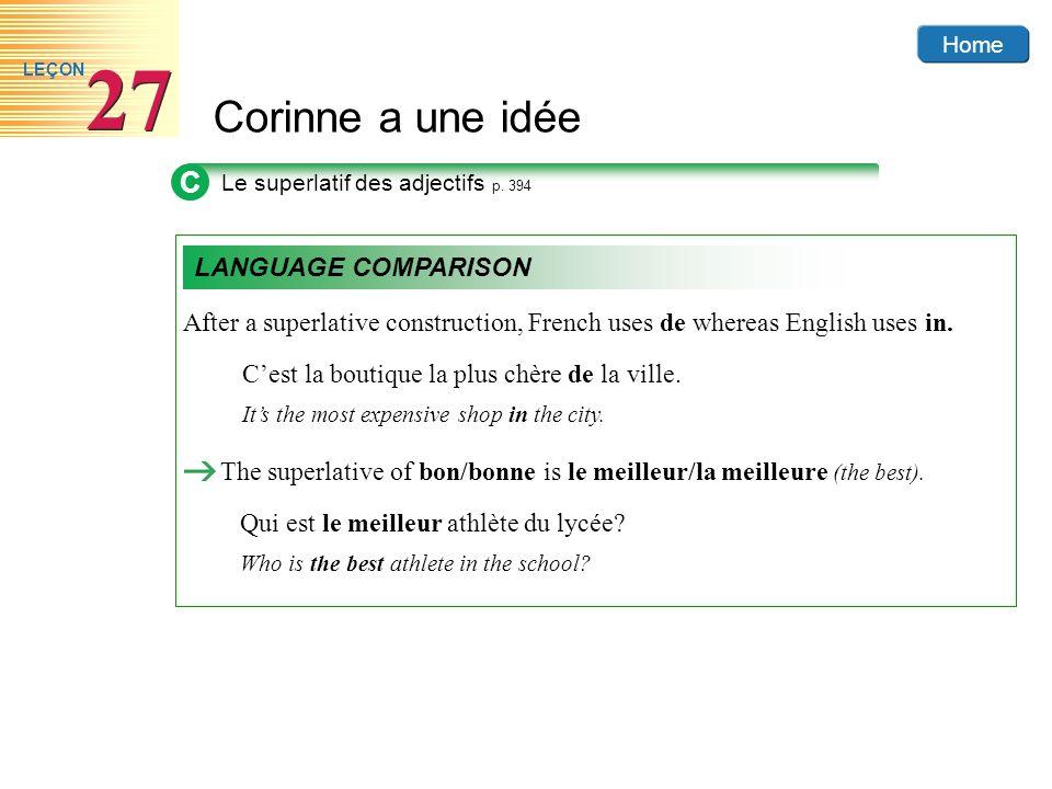Home Corinne a une idée 27 LEÇON After a superlative construction, French uses de whereas English uses in. Cest la boutique la plus chère de la ville.